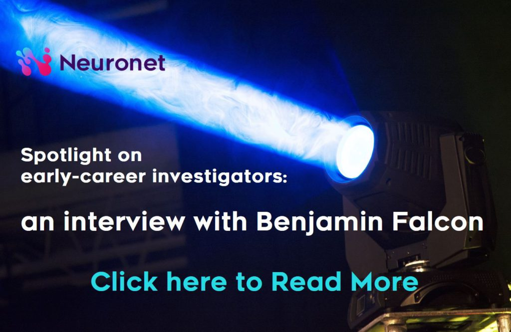 Neuronet Spotlight on early-career investigator researcher an interview with Benjamin Falcon